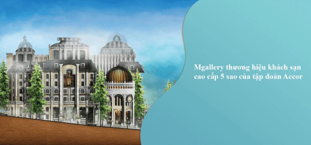 Mgallery thương hiệu khách sạn 5 sao cao cấp của tập đoàn Accor Hotels